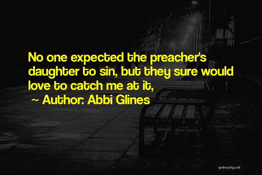 Preacher's Daughter Quotes By Abbi Glines