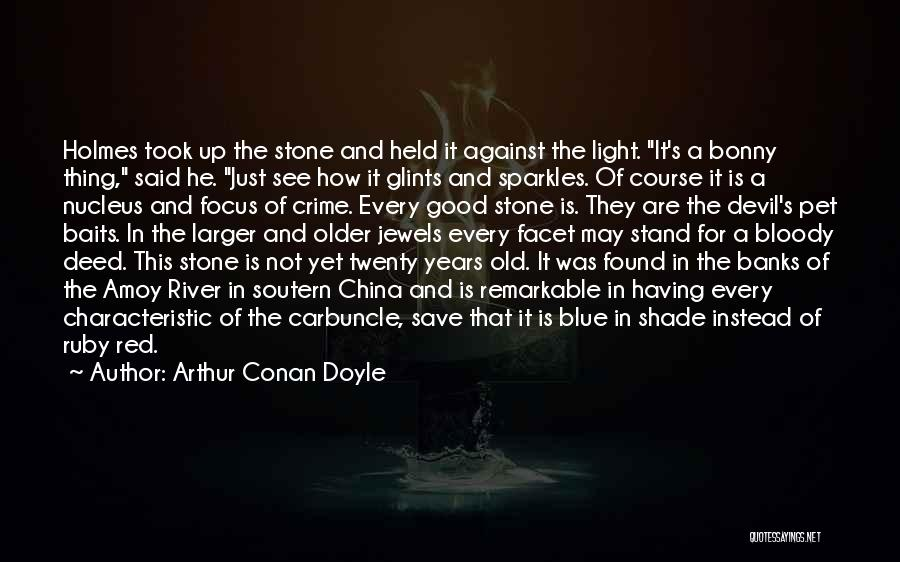 Precious Jewels Quotes By Arthur Conan Doyle