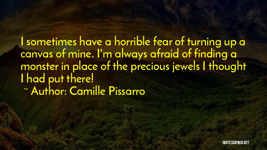 Precious Jewels Quotes By Camille Pissarro