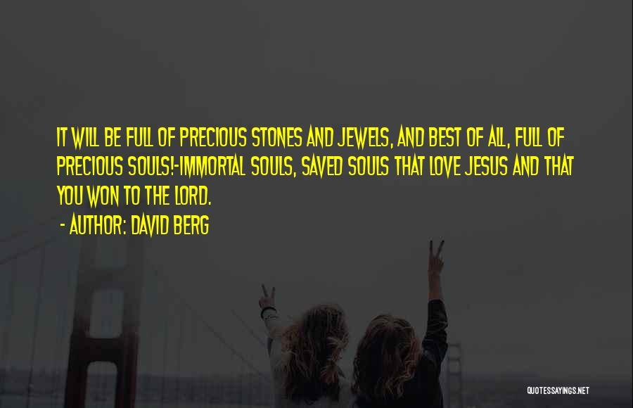Precious Jewels Quotes By David Berg