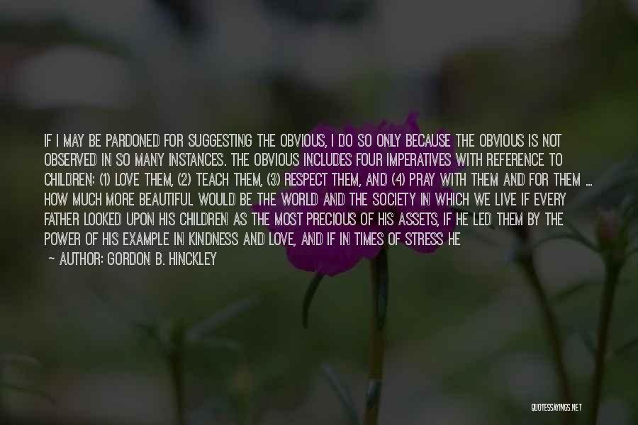 Precious Jewels Quotes By Gordon B. Hinckley