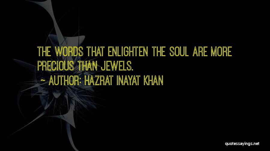 Precious Jewels Quotes By Hazrat Inayat Khan