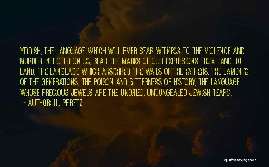 Precious Jewels Quotes By I.L. Peretz