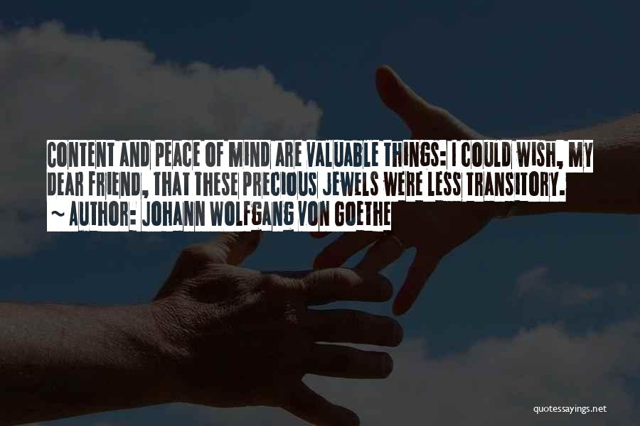 Precious Jewels Quotes By Johann Wolfgang Von Goethe