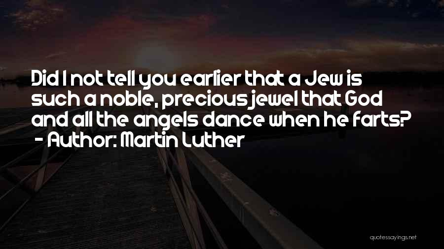 Precious Jewels Quotes By Martin Luther