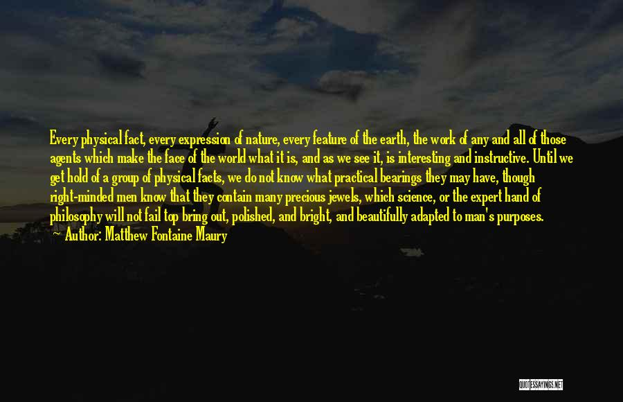 Precious Jewels Quotes By Matthew Fontaine Maury