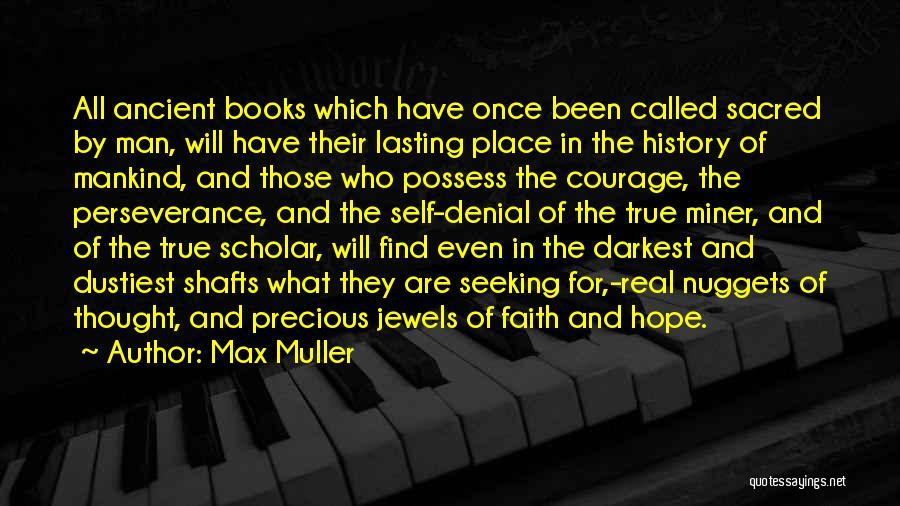 Precious Jewels Quotes By Max Muller