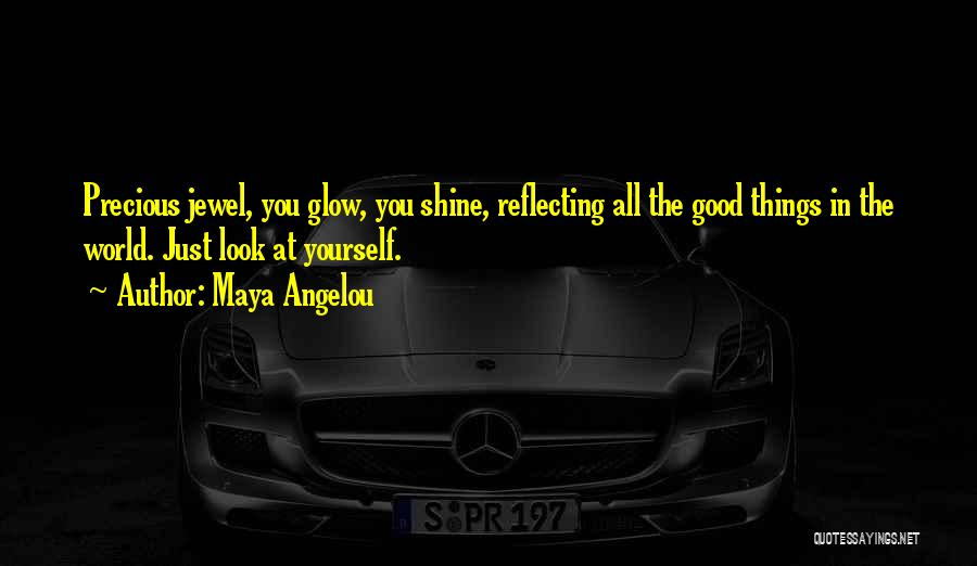 Precious Jewels Quotes By Maya Angelou