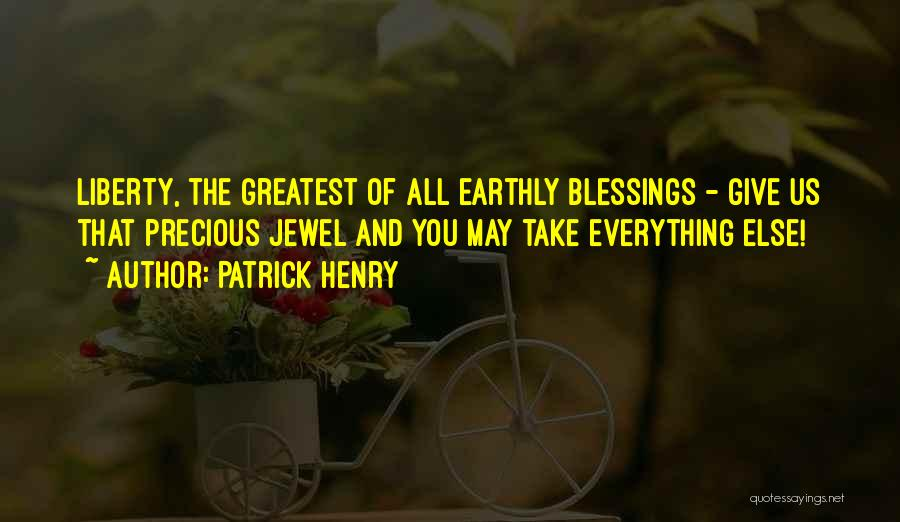 Precious Jewels Quotes By Patrick Henry