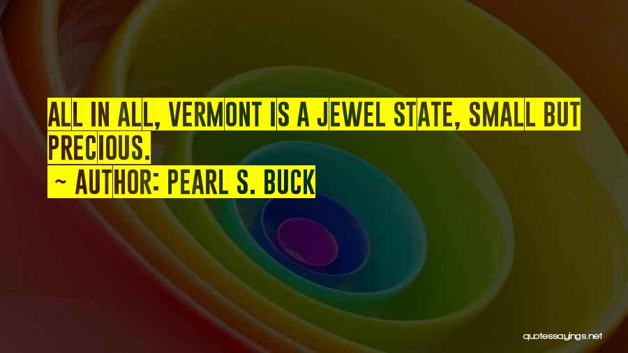 Precious Jewels Quotes By Pearl S. Buck