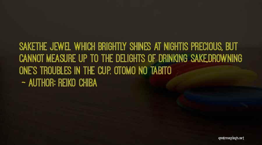 Precious Jewels Quotes By Reiko Chiba