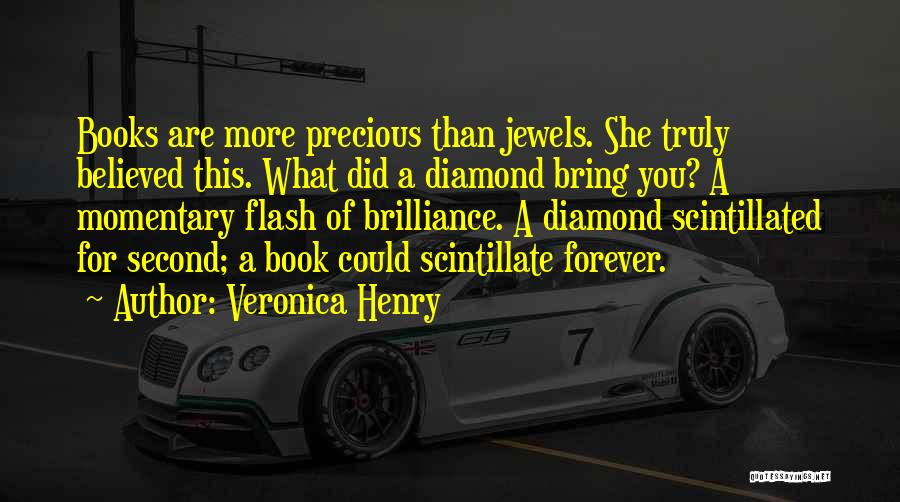 Precious Jewels Quotes By Veronica Henry