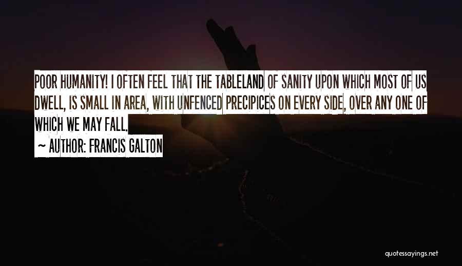 Precipices Quotes By Francis Galton