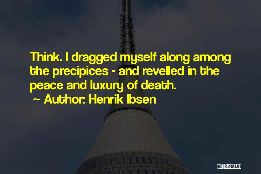 Precipices Quotes By Henrik Ibsen