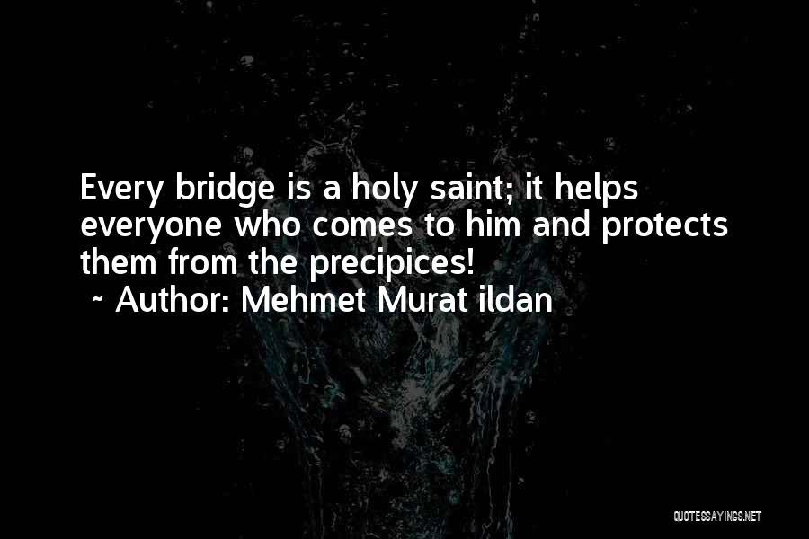 Precipices Quotes By Mehmet Murat Ildan