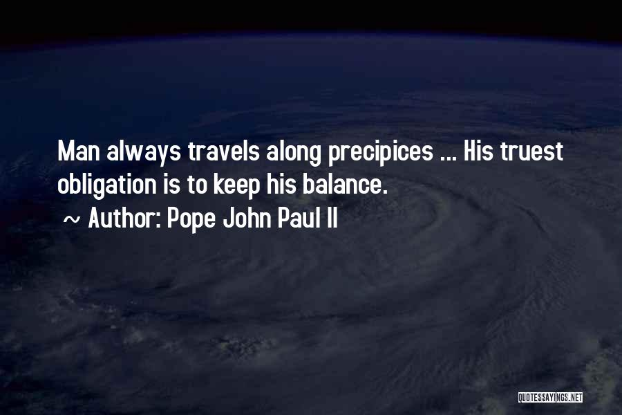 Precipices Quotes By Pope John Paul II