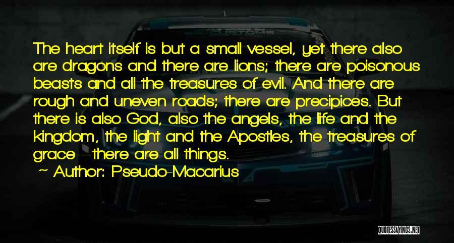 Precipices Quotes By Pseudo-Macarius