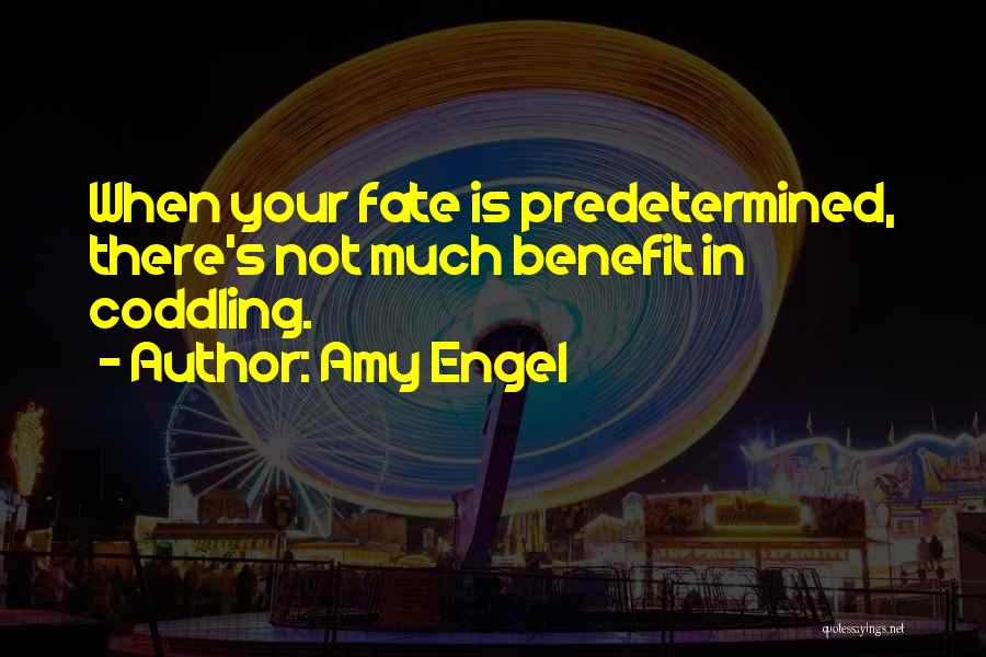 Predetermined Fate Quotes By Amy Engel