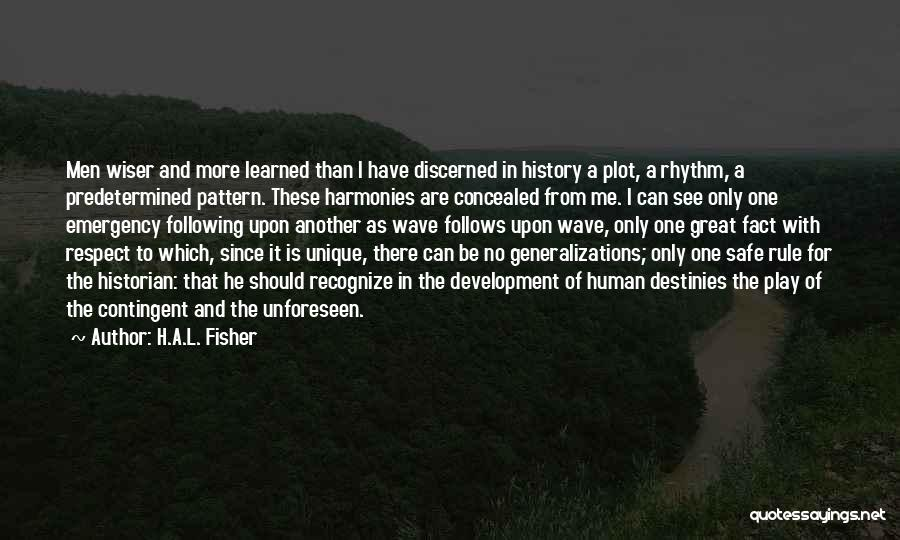 Predetermined Fate Quotes By H.A.L. Fisher