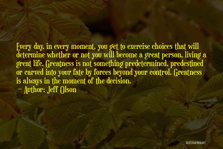 Predetermined Fate Quotes By Jeff Olson