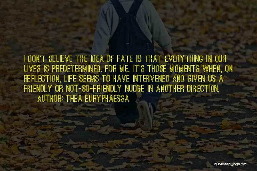 Predetermined Fate Quotes By Thea Euryphaessa