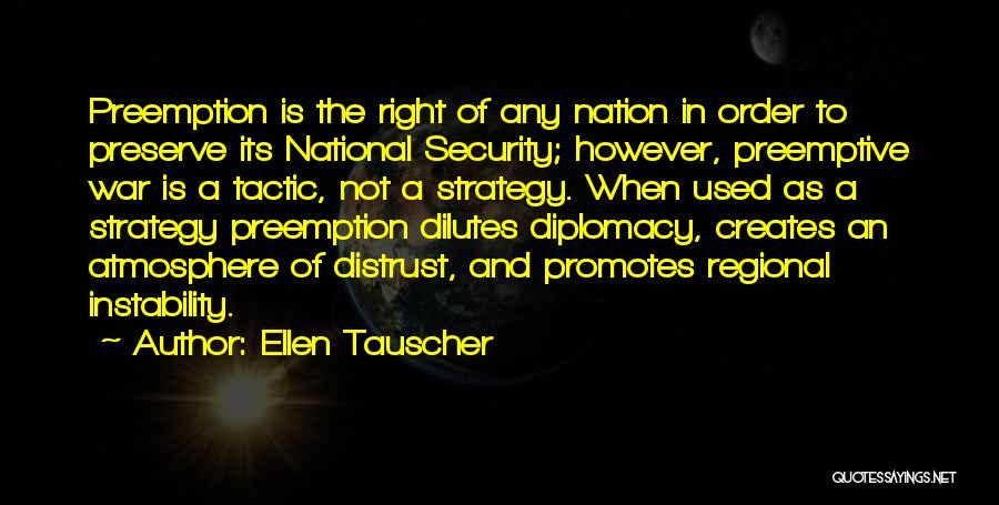 Preemptive War Quotes By Ellen Tauscher