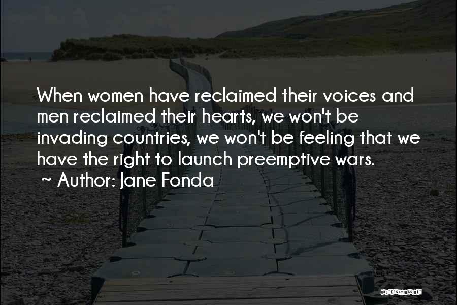 Preemptive War Quotes By Jane Fonda