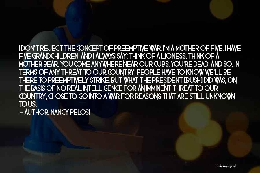 Preemptive War Quotes By Nancy Pelosi