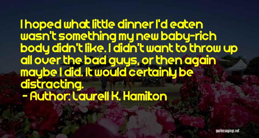 Pregnancy Sickness Quotes By Laurell K. Hamilton