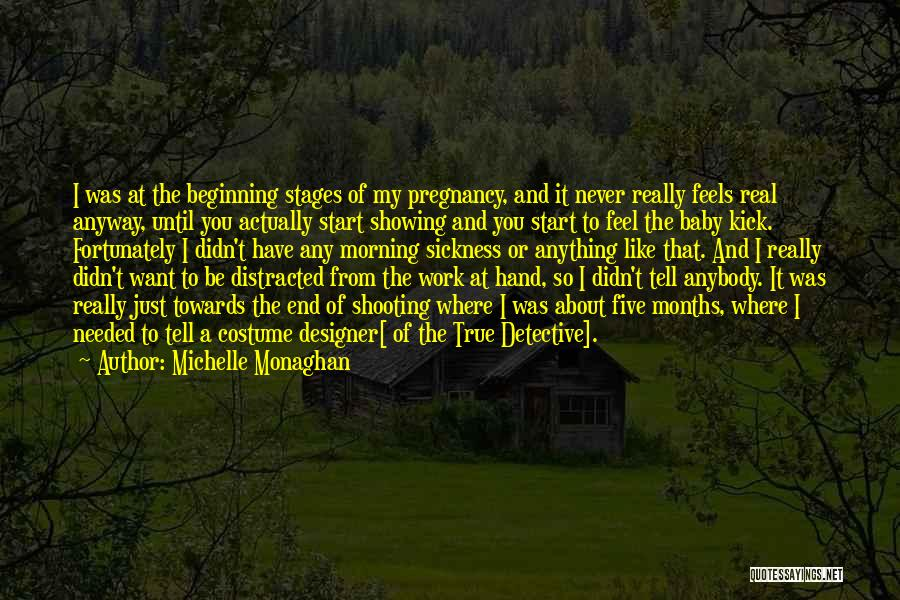 Pregnancy Sickness Quotes By Michelle Monaghan