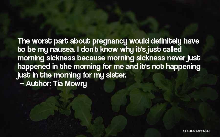 Pregnancy Sickness Quotes By Tia Mowry