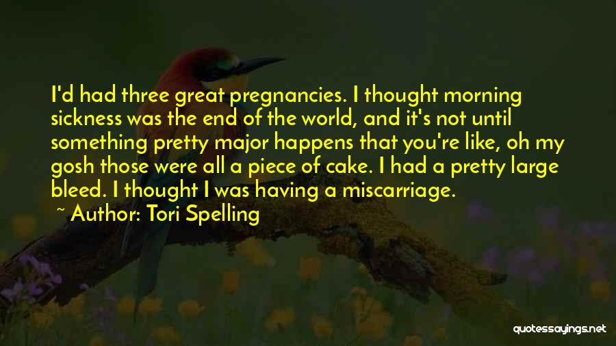 Pregnancy Sickness Quotes By Tori Spelling