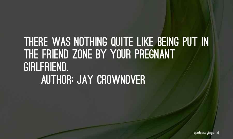 Pregnant Best Friend Quotes By Jay Crownover