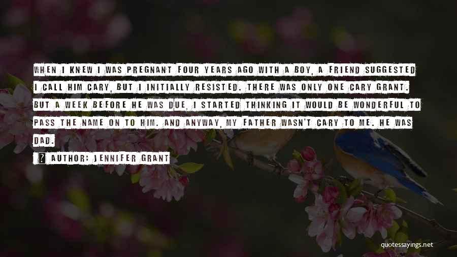 Pregnant Best Friend Quotes By Jennifer Grant
