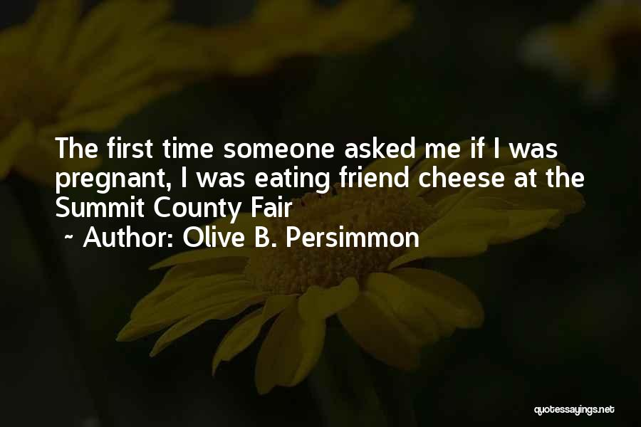 Pregnant Best Friend Quotes By Olive B. Persimmon
