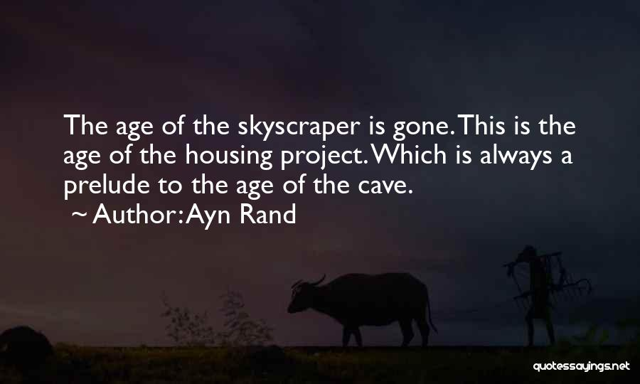 Prelude Quotes By Ayn Rand