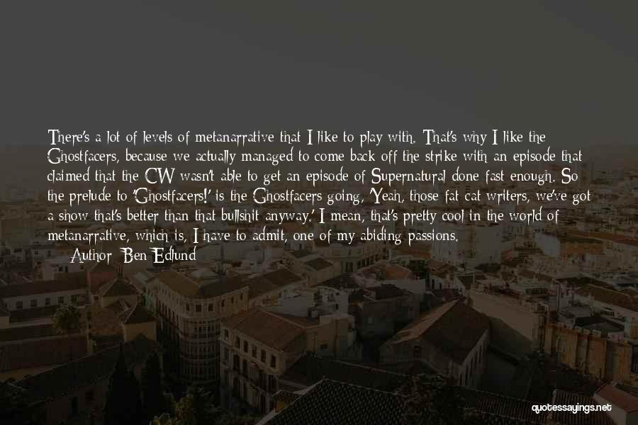 Prelude Quotes By Ben Edlund