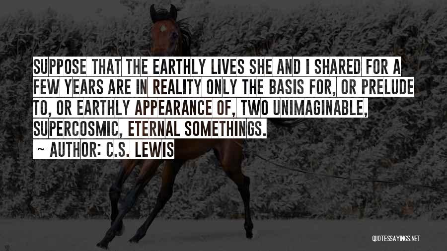 Prelude Quotes By C.S. Lewis
