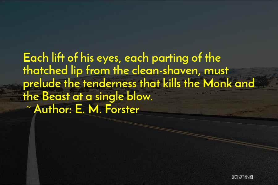 Prelude Quotes By E. M. Forster