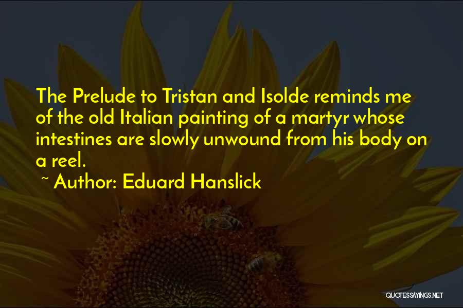 Prelude Quotes By Eduard Hanslick