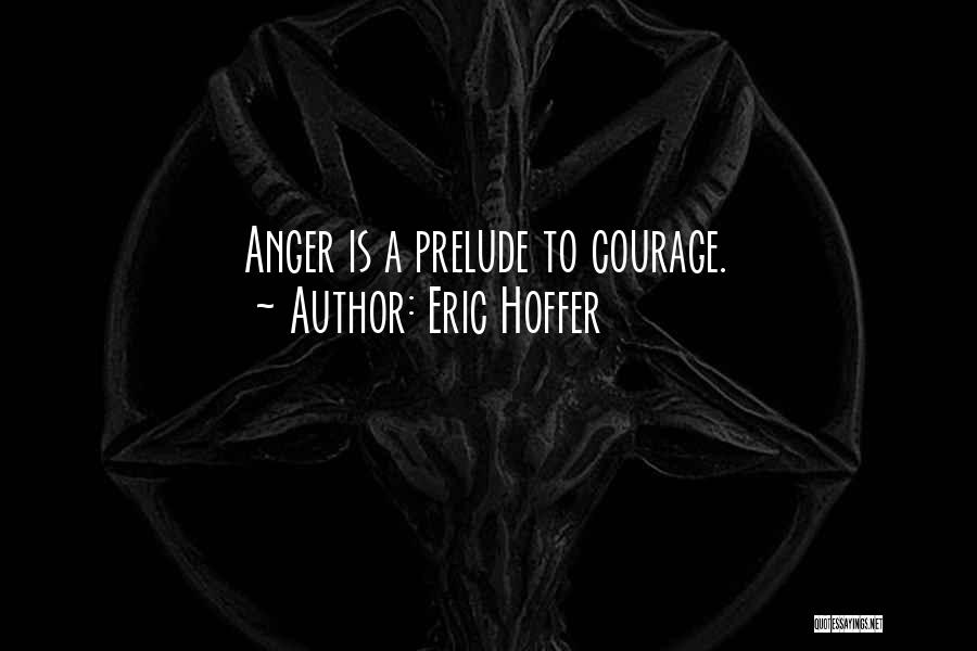 Prelude Quotes By Eric Hoffer