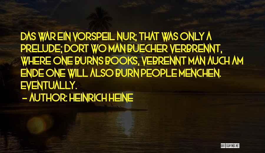 Prelude Quotes By Heinrich Heine