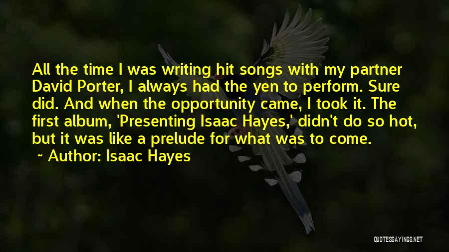 Prelude Quotes By Isaac Hayes