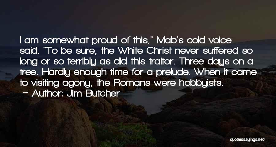 Prelude Quotes By Jim Butcher