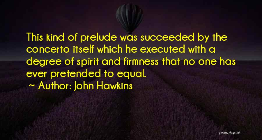 Prelude Quotes By John Hawkins