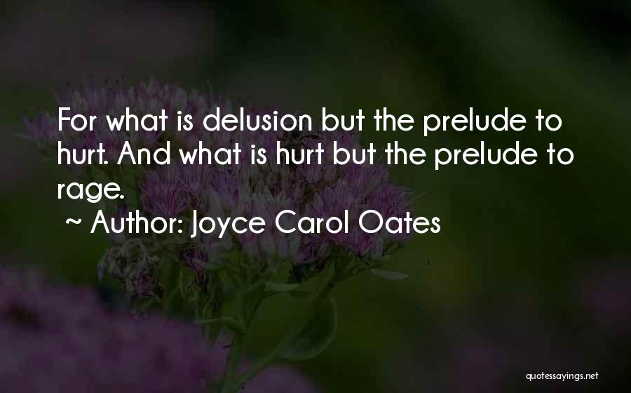 Prelude Quotes By Joyce Carol Oates