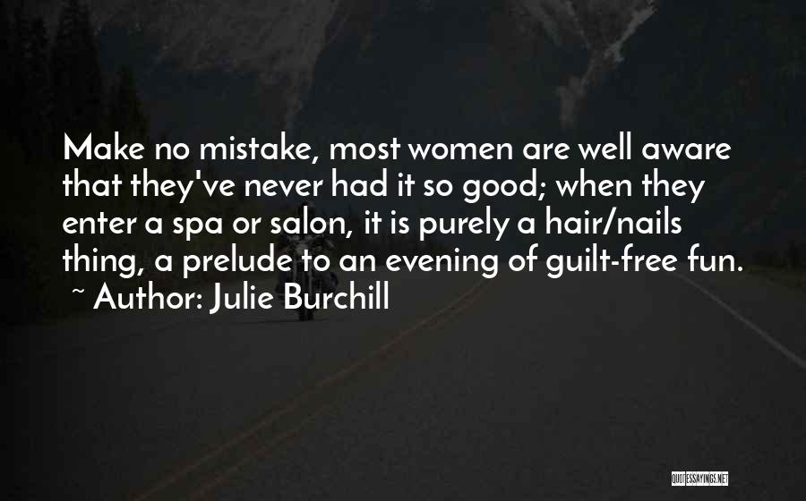 Prelude Quotes By Julie Burchill