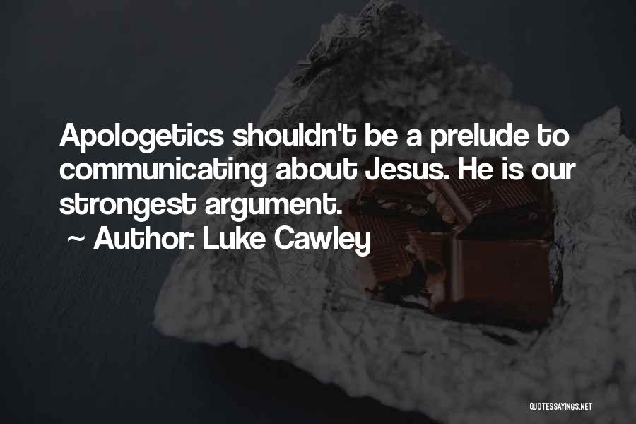 Prelude Quotes By Luke Cawley