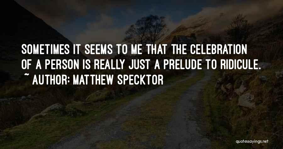 Prelude Quotes By Matthew Specktor