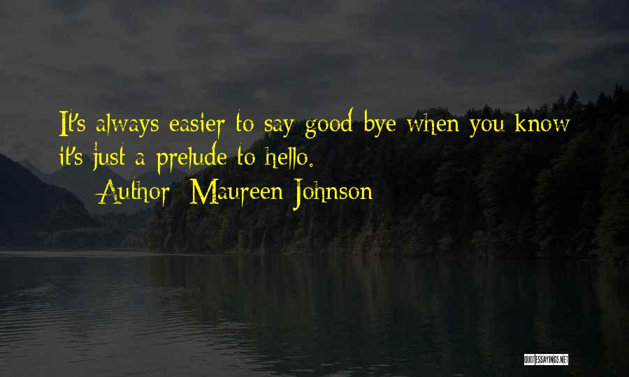 Prelude Quotes By Maureen Johnson